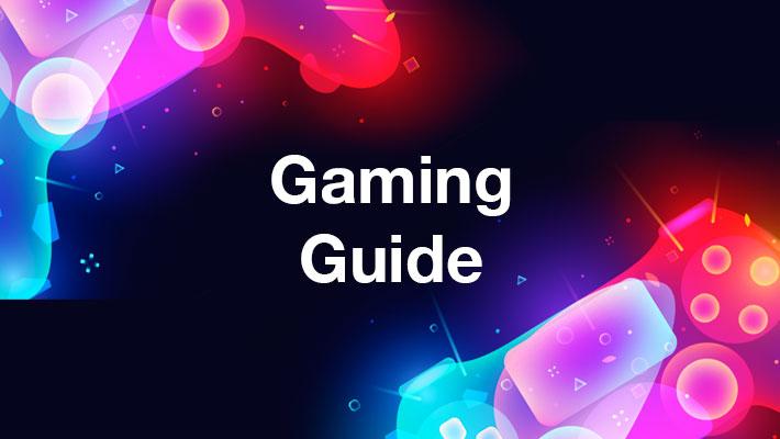 Gaming Guide